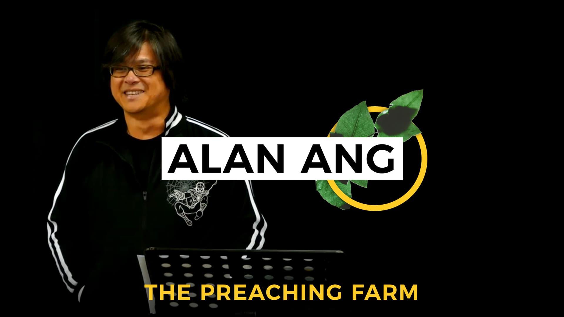 The Preaching Farm 1: Alan Ang
