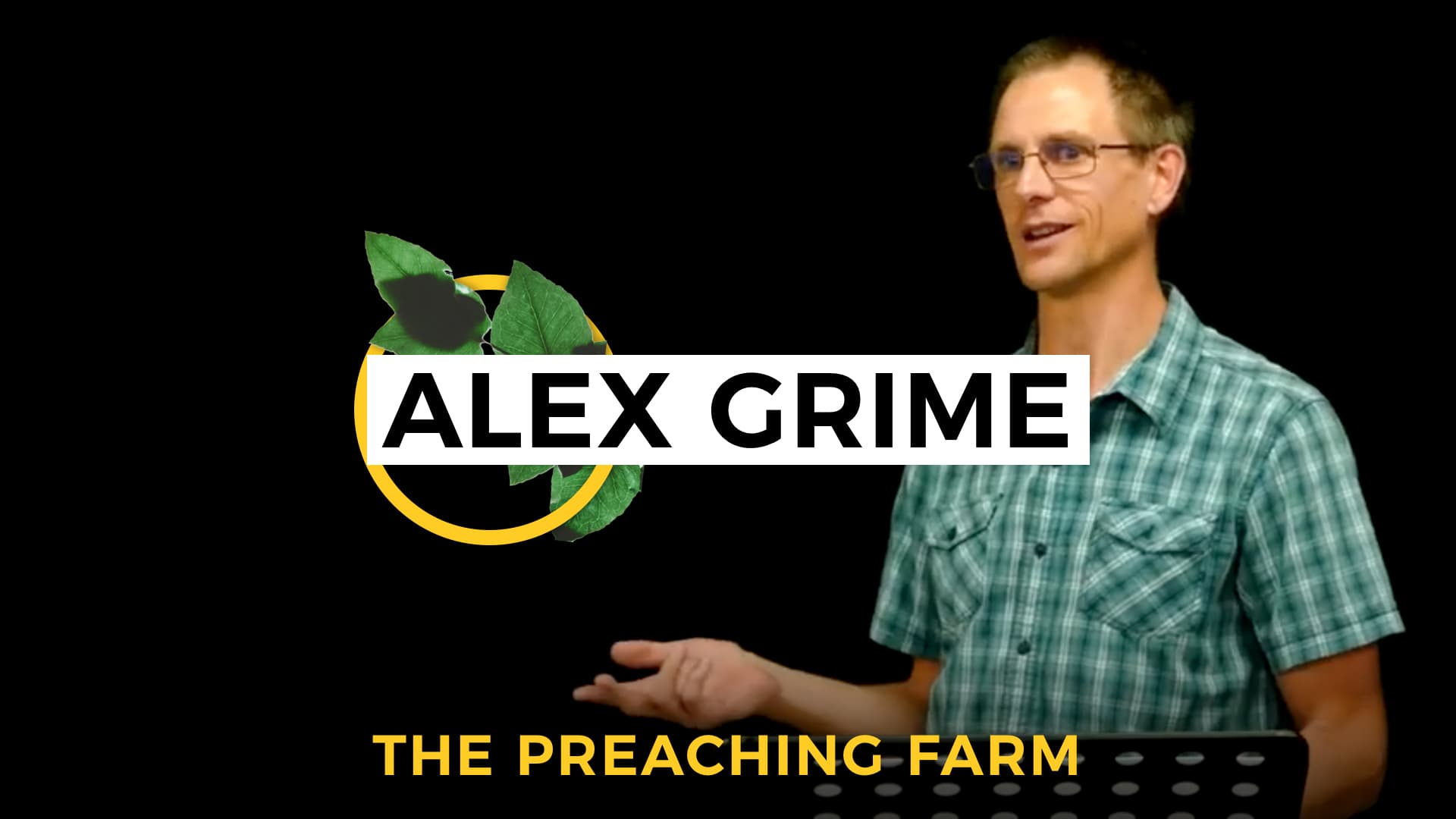 The Preaching Farm 1: Alex Grime