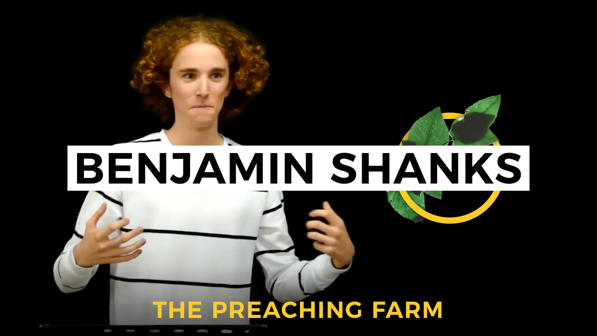 The Preaching Farm 1: Benjamin Shanks