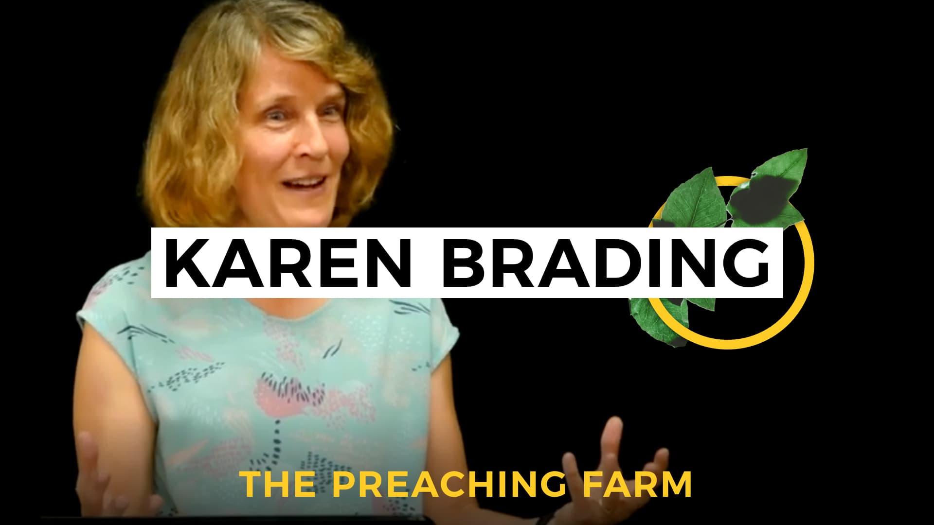 The Preaching Farm 1: Karen Brading