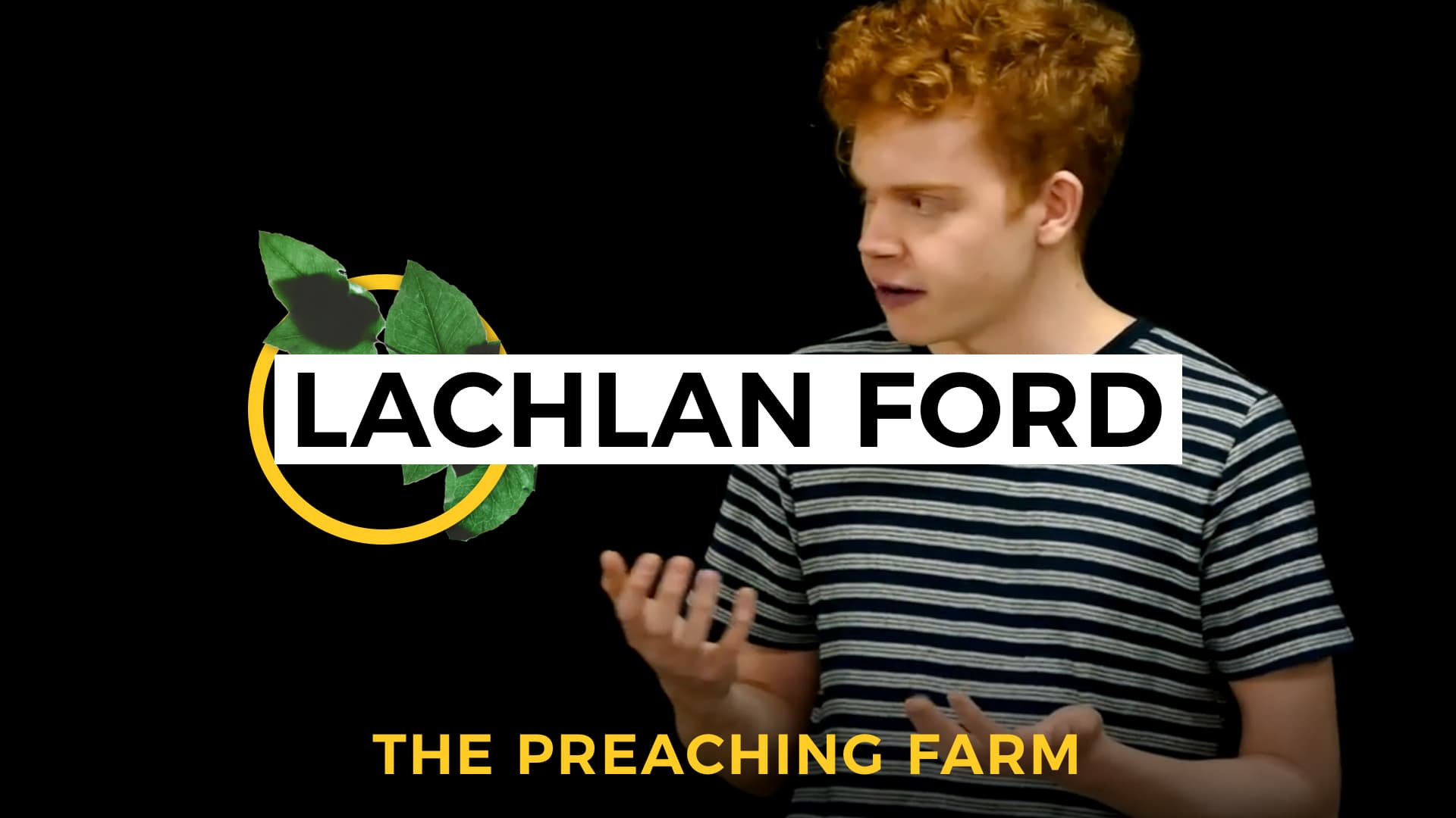 The Preaching Farm 1: Lachlan Ford