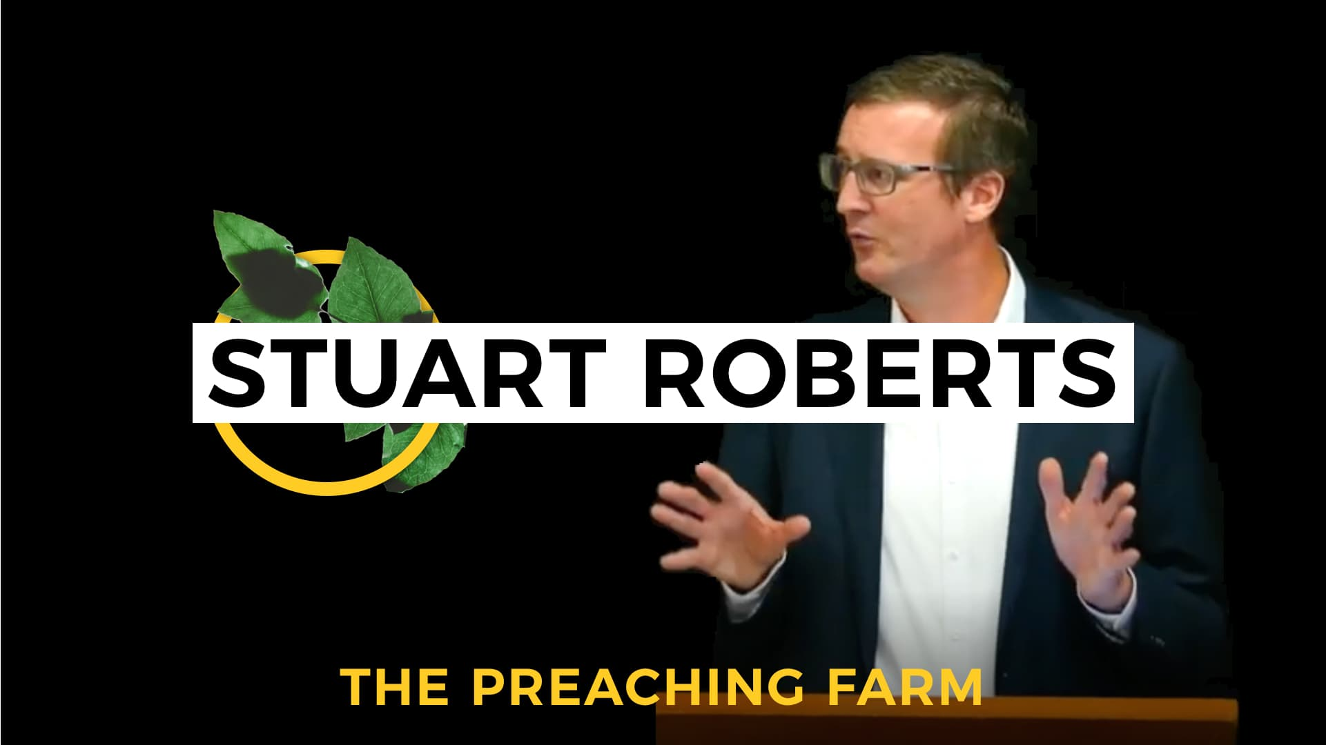 The Preaching Farm 1: Stuart Roberts