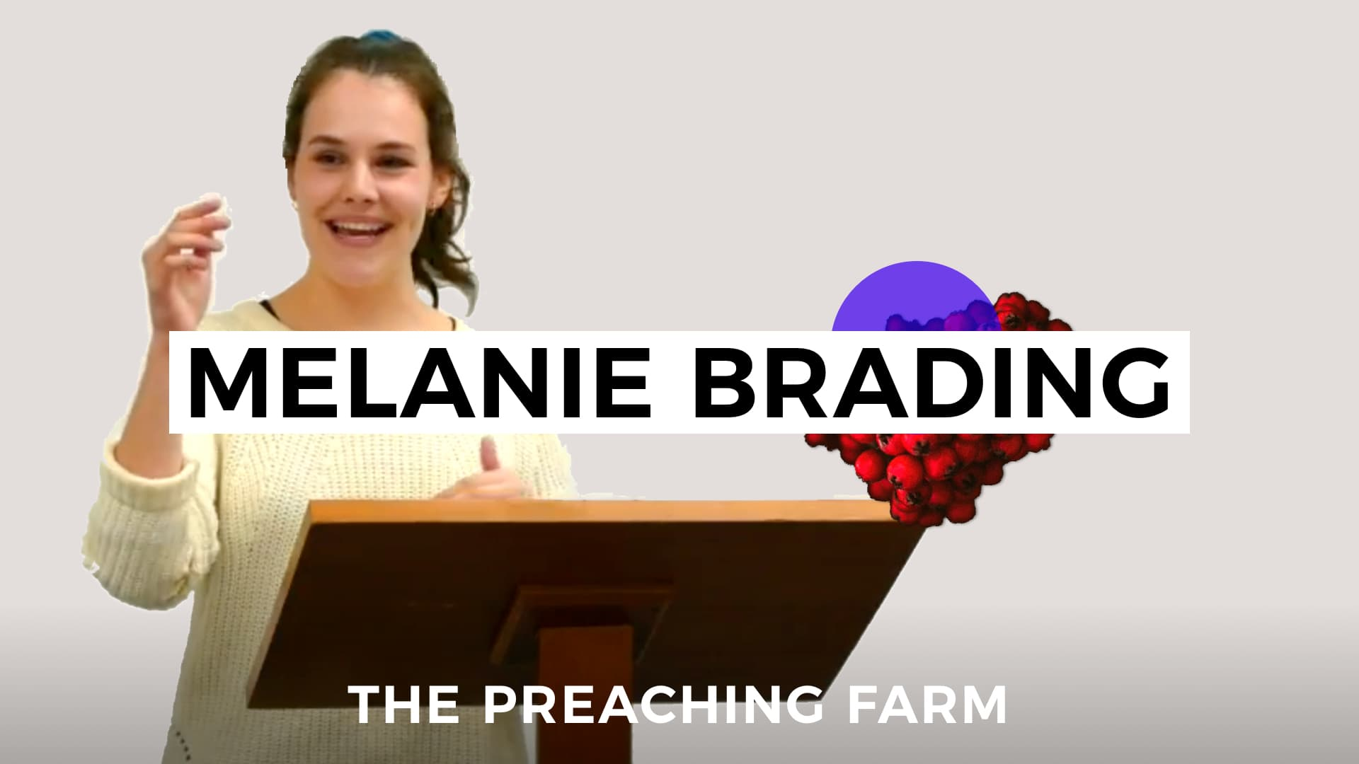The Preaching Farm 2: Melanie Brading