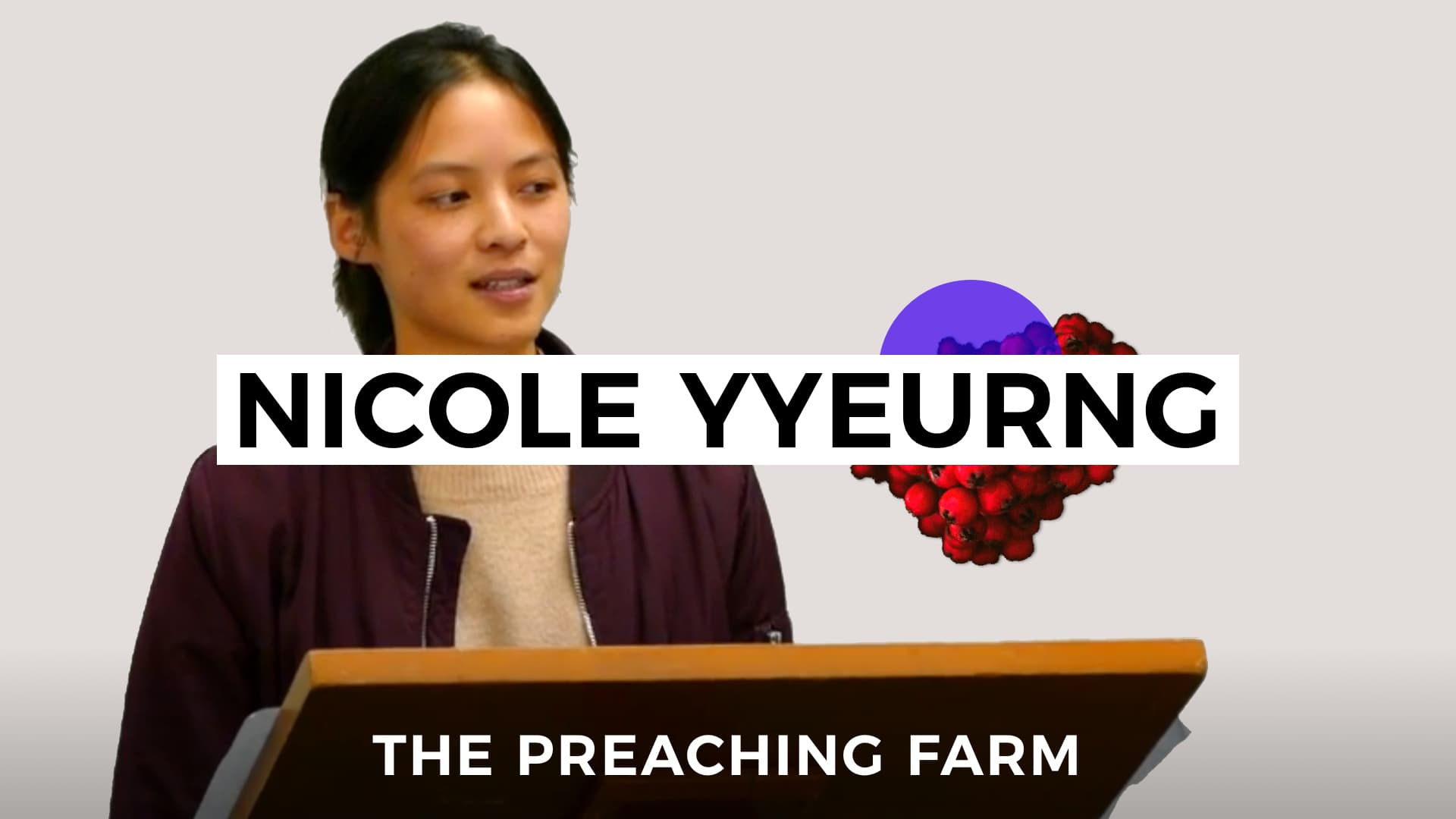The Preaching Farm 2: Nicole Yyeurng