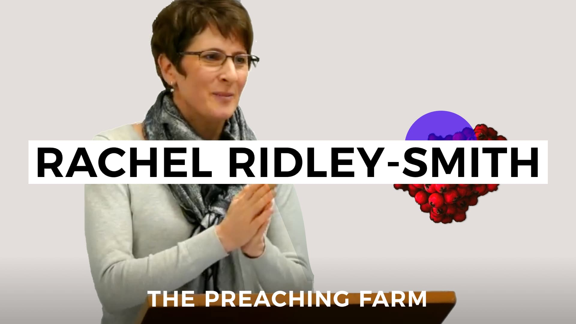 The Preaching Farm 2: Rachel Ridley-Smith