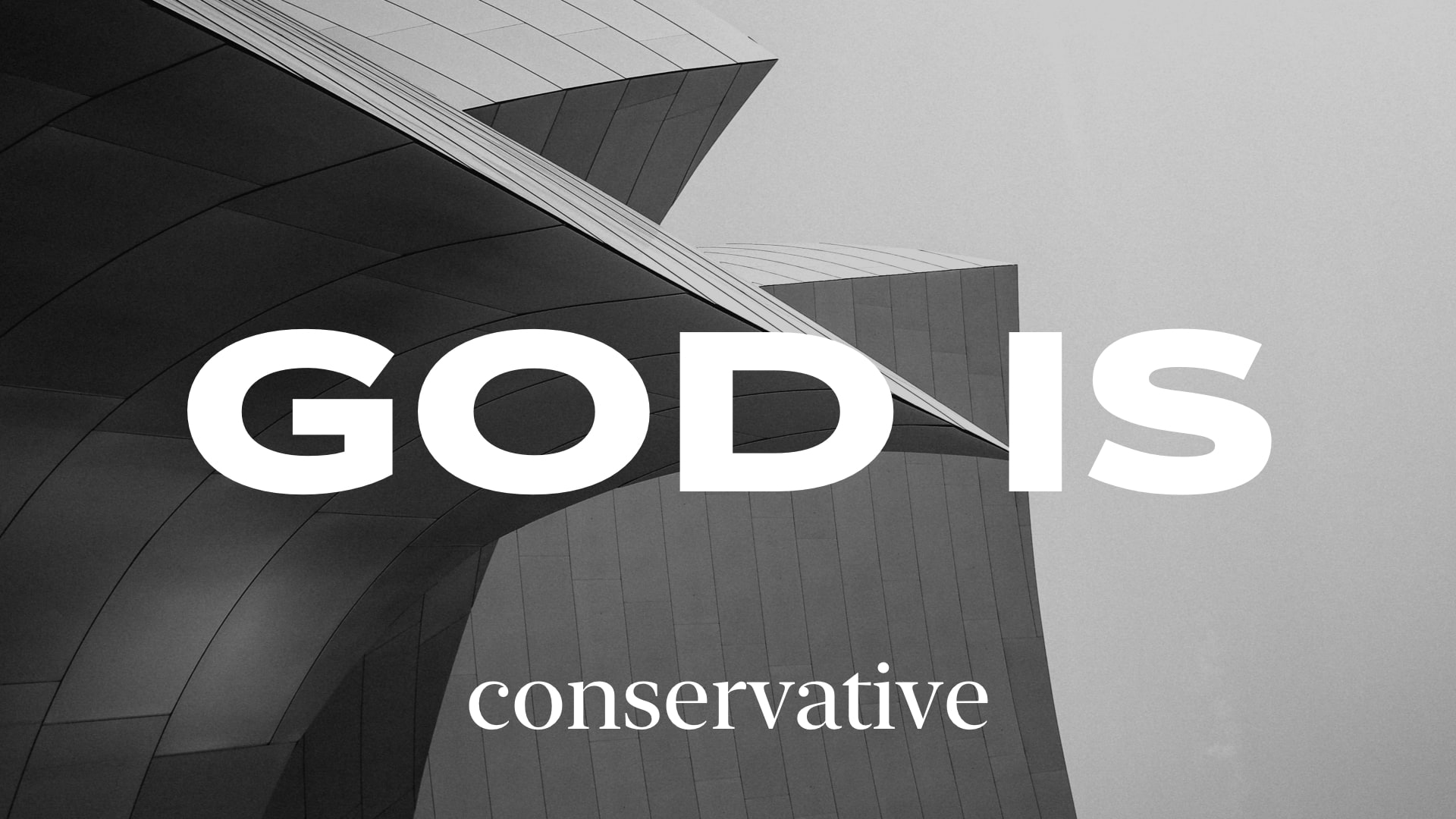 God Is: Conservative