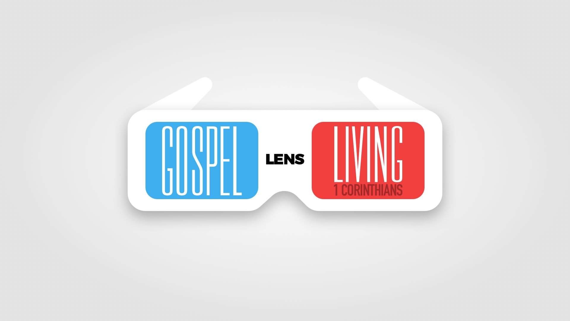 Gospel Lens Living: A Reason For Unity / 1 Corinthians 1-4