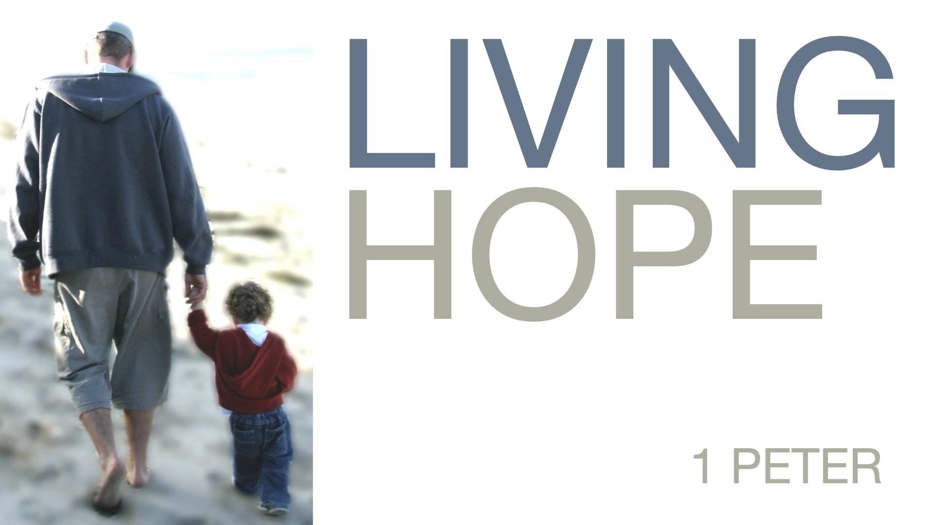 Living Hope / 1 Peter 1:1-12